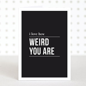 'Weird' Valentines Anniversary Card - cards & wrap
