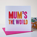 Mum's The World Card