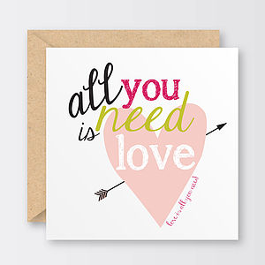 'All You Need Is Love' Valentine's Card - all purpose cards