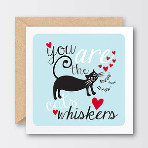 'You Are The Cat's Whiskers' Valentine's Card
