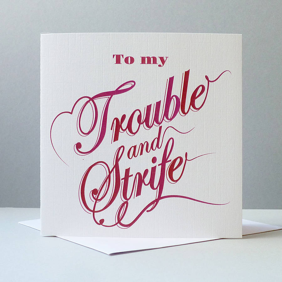 'Trouble And Strife' Card
