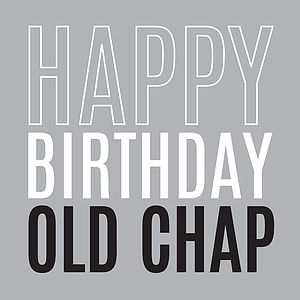 Happy Birthday 'Old Chap' Card