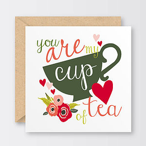 'You Are My Cup Of Tea' Valentine's Card