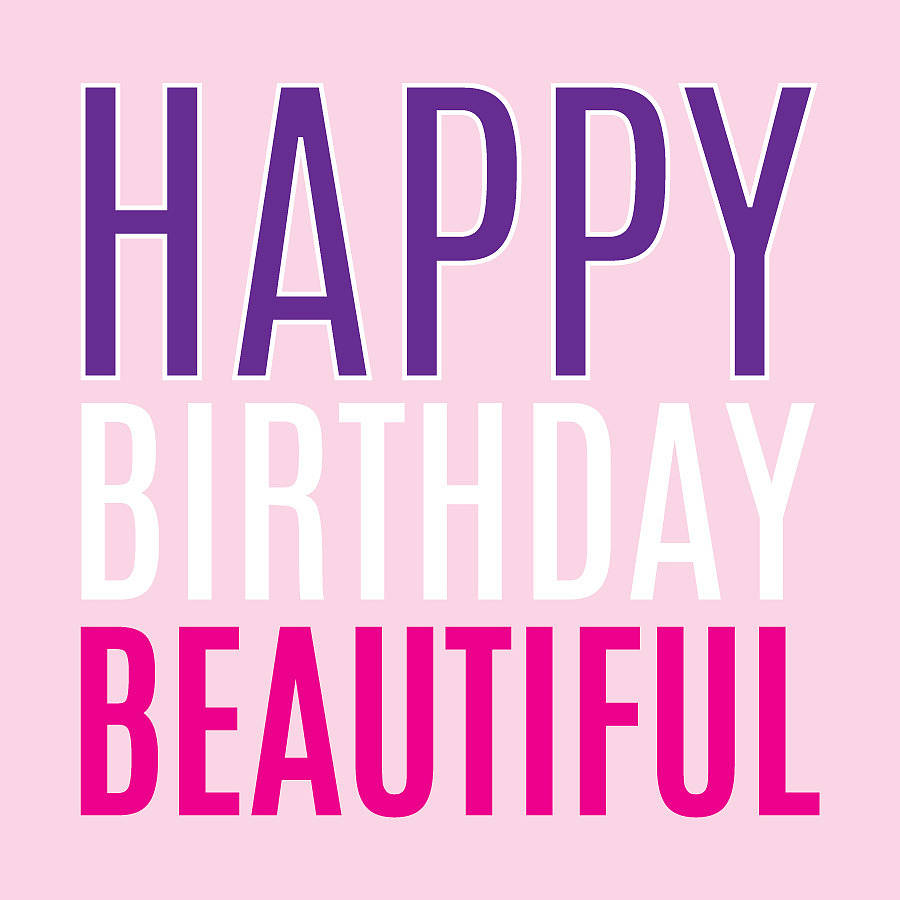 Happy Birthday Beautiful Card By Megan Claire Notonthehighstreet