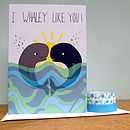 'I Whaley Like You' Greetings Card