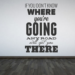 'If You Don't Know Where…' Wall Sticker