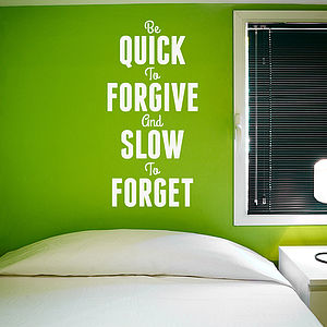 'Be Quick To Forgive… ' Wall Sticker