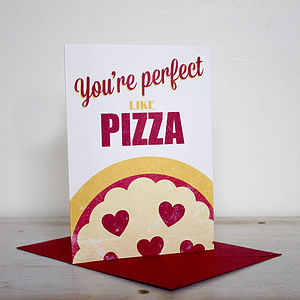 You're Perfect Like Pizza Card - wedding, engagement & anniversary cards