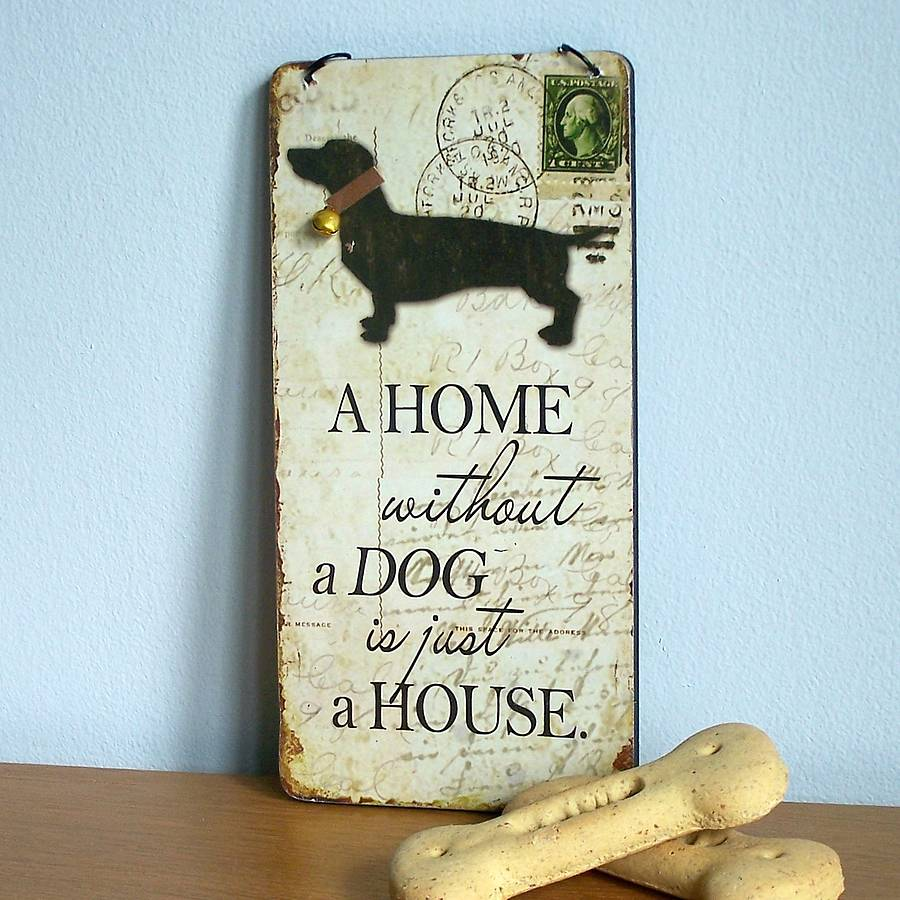 'A Home Without A Dog Is…' Wooden Sign