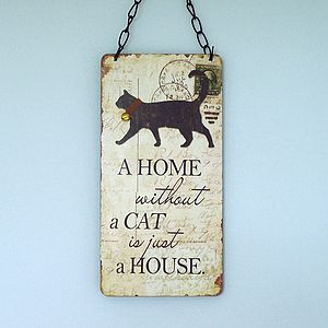 'A Home Without A Cat Is…' Wooden Sign