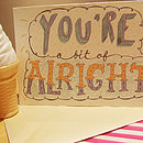 'A Bit Of Alright' Greetings Card