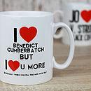 Personalised 'Love You More Than' Mug