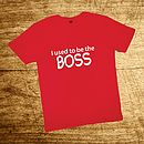 I Used To Be The Boss Red T Shirt