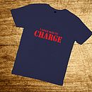'I once was in charge' T Shirt