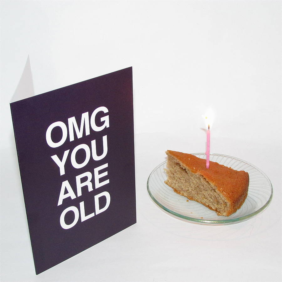 Omg You Are Old Special Age Birthday Card By Edamay