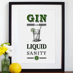 'Gin Is Liquid Sanity' Print - gifts for her