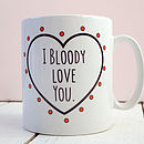 'Bloody Love You' Romantic Anniversary Mug