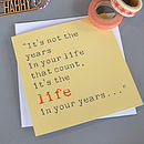 'Life In Your Years' Quote Birthday Card