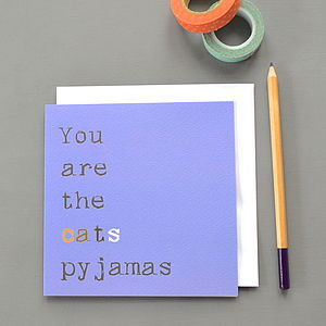 'You Are The Cats Pyjamas' Card