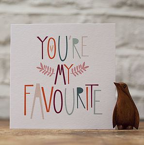 'You're My Favourite' Greetings Card - valentine's cards