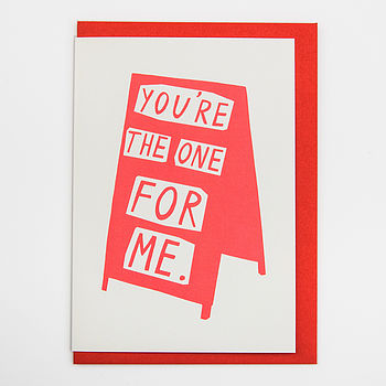 'You're The One For Me' Card