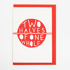 'Two Halves Of One Whole' Card - original valentine's cards