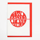 'Two Halves Of One Whole' Card