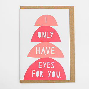 'I Only Have Eyes For You' Card - original valentine's cards