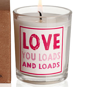 'Love You Loads And Loads ' Candle - lights & candles