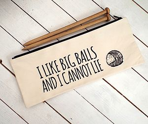 I Like Big Balls Knitting Needle Bag - shop by price