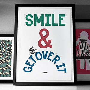 'Smile And Get Over It' Fine Art Giclée Cycling Print - motivational prints