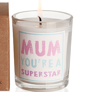 'Mum You're A Superstar ' Candle - lights & candles