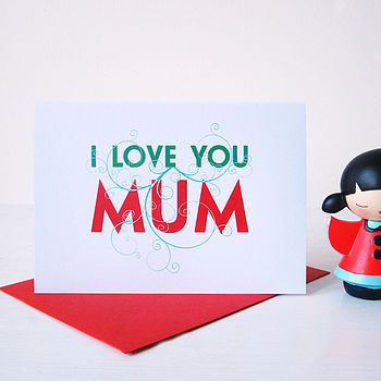 'I Love You Mum' Mothers Day Card