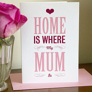 'Home Is Where My Mum Is' Mother's Day Card - gifts