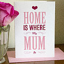 'Home Is Where My Mum Is' Mother's Day Card
