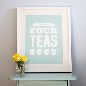 'Life Begins At Four Teas' A3 Print
