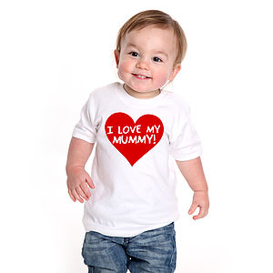 'I Love Mummy' T Shirts - clothing