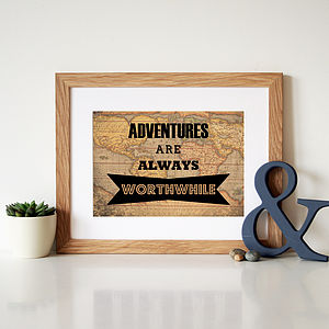 'Adventures Are Always Worthwhile' Print