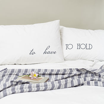 'To Have' And 'To Hold' Pillowcase Set   Grey