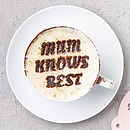 Personalised Coffee Stencil For Mum