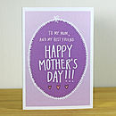 'Best Friend' A6 Mother's Day Greetings Card