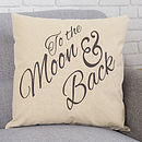 To The Moon And Back Cushion