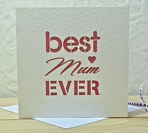 Best Mum Ever Laser Cut Card - cards sent direct