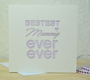 Bestest Mummy Ever Ever Laser Cut Card - gifts