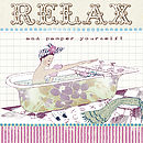 'Relax And Pamper Yourself' Card