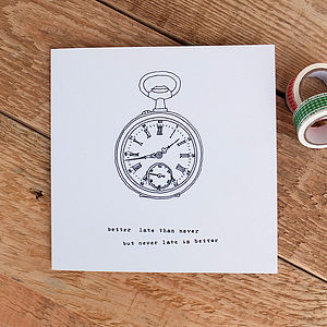 'Better Late Than Never' Card - new job cards