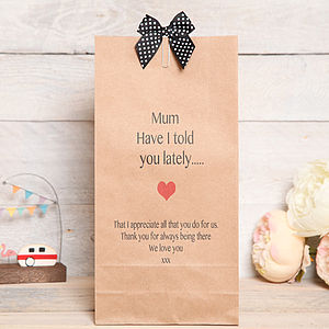 Mothers Day Personalised 'Have I Told' Bag