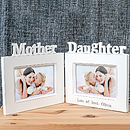 Personalised Mother And Daughter Photo Frame
