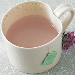 'Home Is Where Mum Is' Hand Thrown Mug - gifts from older children