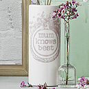'Mum Knows Best' Vase
